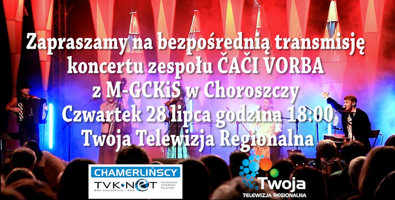 Koncert ČAČI VORBA NA ŻYWO W TTR!
