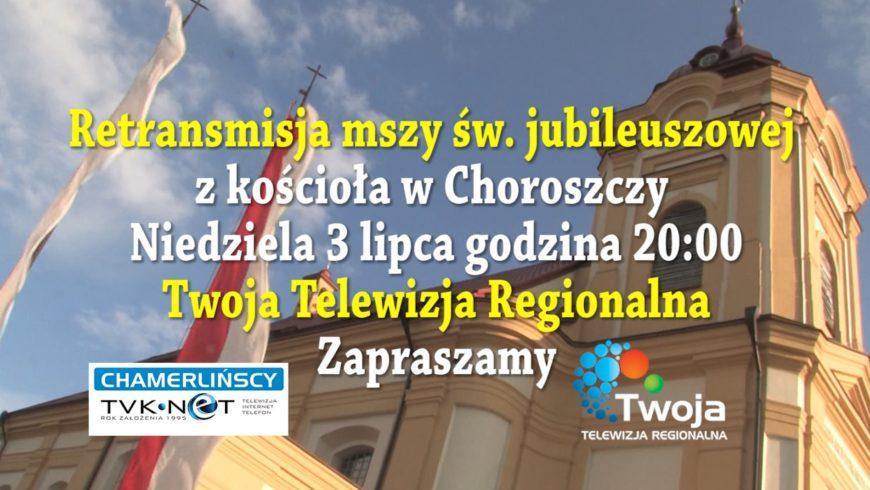Retransmisja Mszy Jubileuszowej w Choroszczy już w niedzielę o 20:00 w TTR!