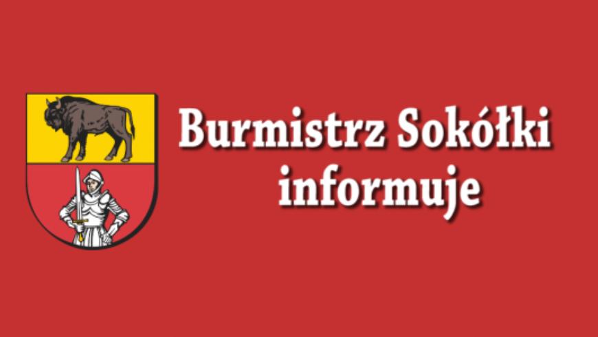 Ogłoszenie Burmistrz Sokółki Ewy Kulikowskiej ( Ogłoszenie płatne )