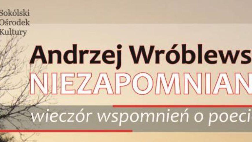 Już w niedzielę wieczór pamięci Andrzeja Wróblewskiego w SOK w Sokółce