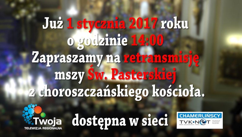 Retransmisja Mszy Św. Pasterskiej  ( VIDEO )