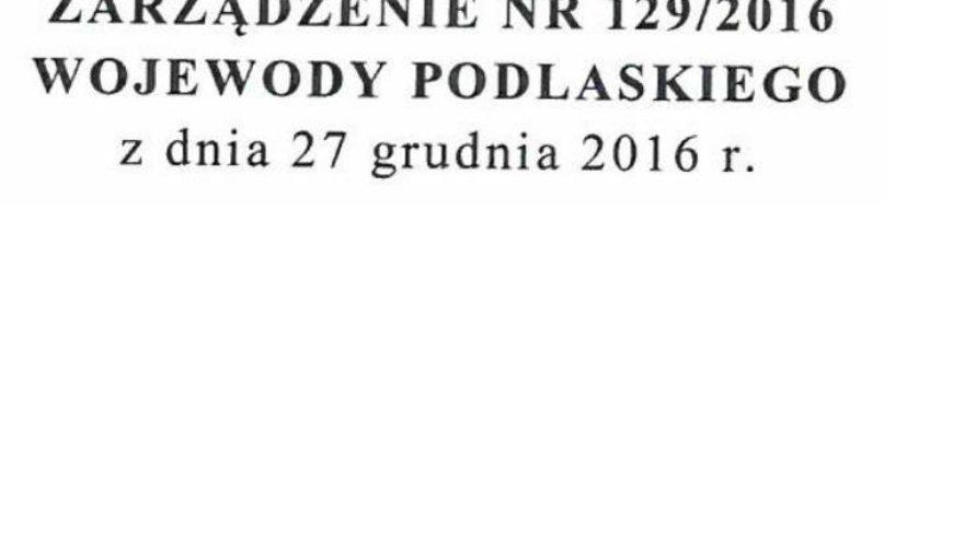 Zarządzenie nr 129/2016 Wojewody Podlaskiego