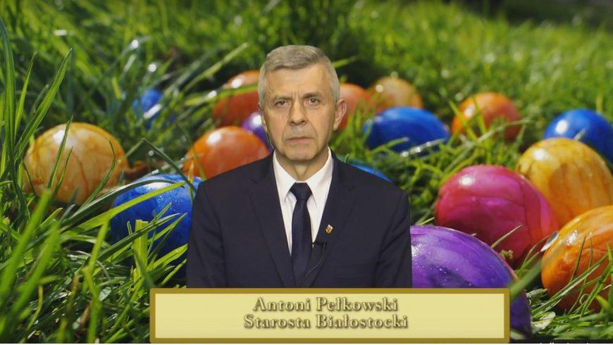 Życzenia Wielkanocne 2017 – Antoni Pełkowski Starosta Powiatu Białostockiego