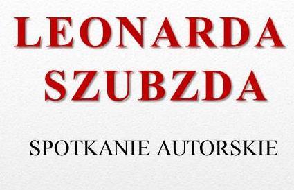 Spotkanie autorskie z Leonardą Szubzdą w Sokółce