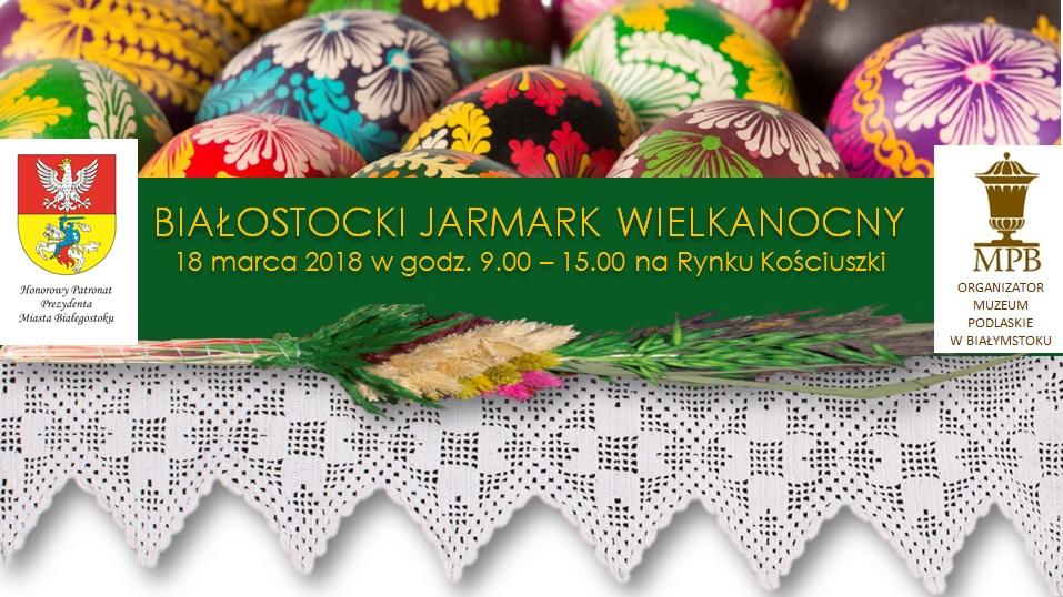 Białostocki Jarmark Wielkanocny 2018