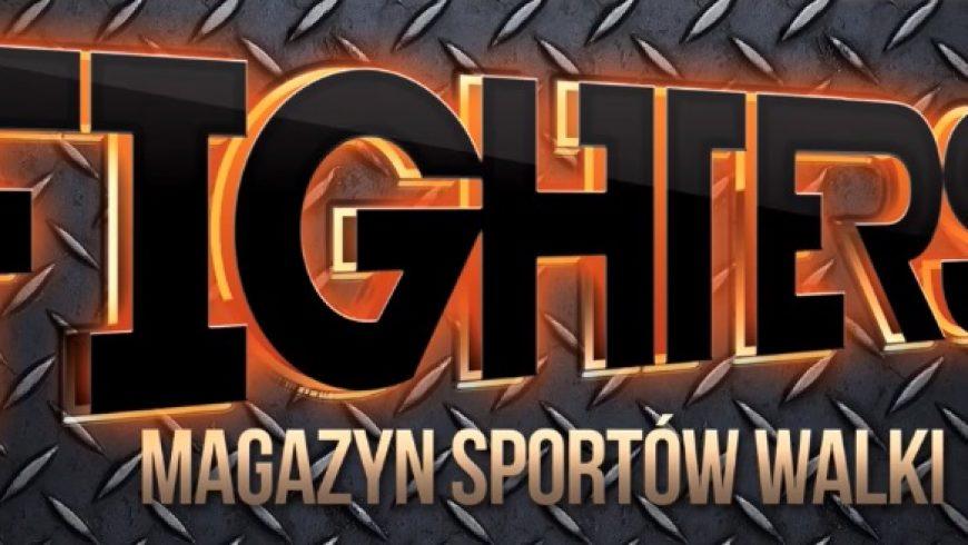 Magazyn Sportów Walki Fighters NA ŻYWO w TTR!