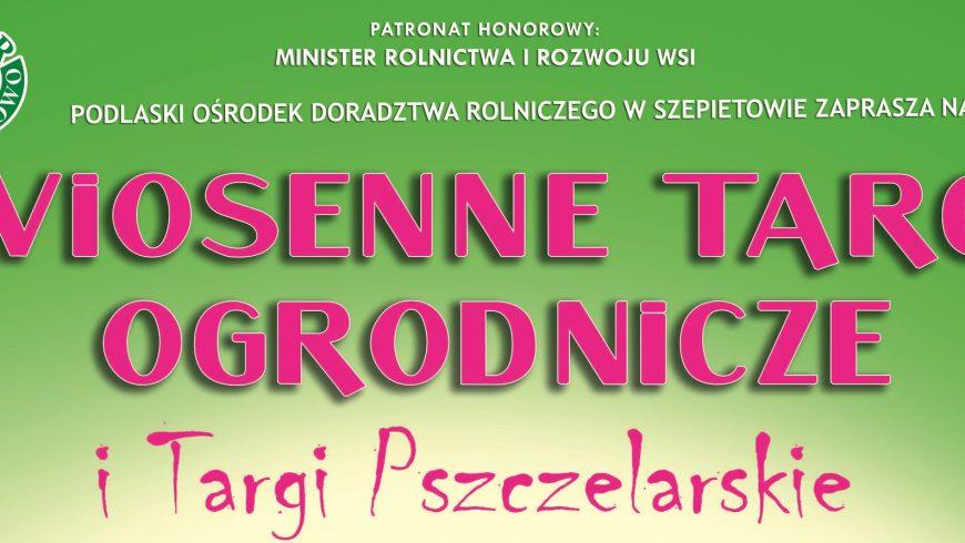 Wiosna na start. Targi Ogrodnicze i Targi Pszczelarskie w Szepietowie już wkrótce!