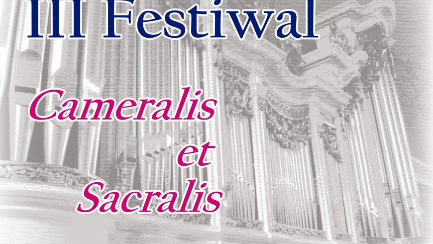 Przed nami III edycja Festiwalu Cameralis et Sacralis!