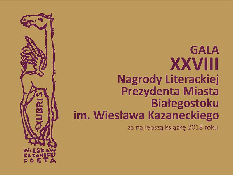 Wręczenie XXVIII Nagrody Literackiej Prezydenta Miasta Białegostoku im. Wiesława Kazaneckiego