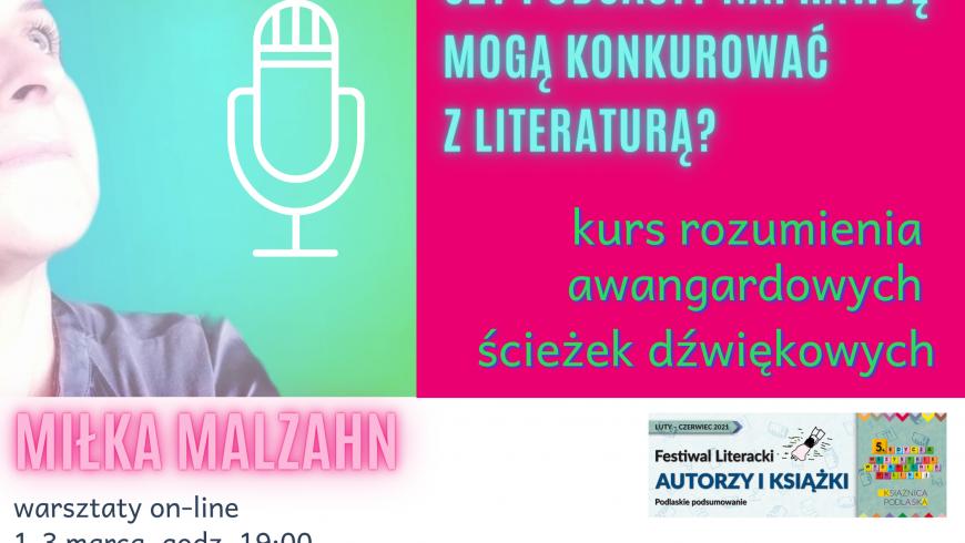 Miłka Malzahn – Czy podcasty naprawdę mogą konkurować z literaturą?